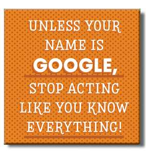 50023 UNLESS YOUR NAME IS GOOGLE... - COASTER