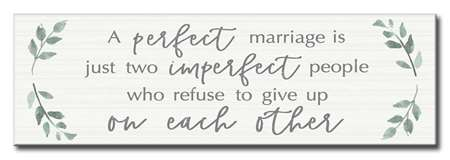 60068 A PERFECT MARRIAGE IS JUST TWO IMPERFECT PEOPLE - 5X16