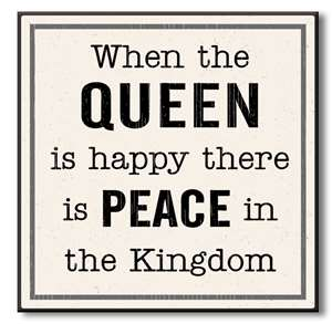 61042 WHEN THE QUEEN IS HAPPY THERE IS PEACE - CHUNKIES 6X6