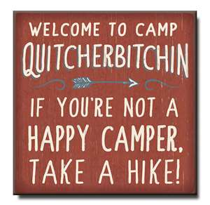 61047 WELCOME TO CAMP QUITCHERBITCHIN - CHUNKIES 6X6
