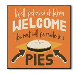 61078 WELL BEHAVED CHILDREN WELCOME - CHUNKIES 6X6