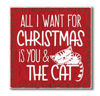 61092 ALL I WANT FOR CHRISTMAS IS YOU & THE CAT - CHUNKIES 6X6