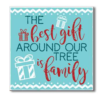61093 THE BEST GIFT AROUND THE TREE IS FAMILY - CHUNKIES 6X6