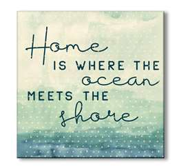61147 HOME IS WHERE THE OCEAN MEETS - 6X6