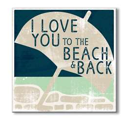 61149 I LOVE YOU TO THE BEACH AND BACK - 6X6