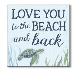 61156 LOVE YOU TO THE BEACH AND BACK - 6X6