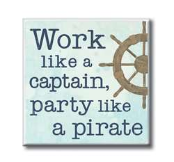 61224 WORK LIKE A CAPTAIN, PARTY LIKE A PIRATE - 4X4