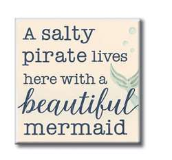 61226 A SALTY PIRATE LIVES HERE WITH A BEAUTIFUL MERMAID - 4X4