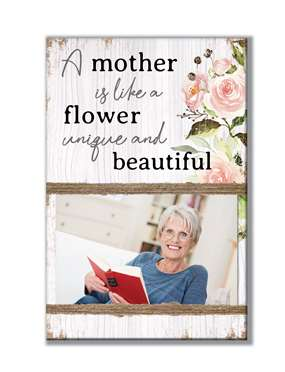62013 A MOTHER IS LIKE A FLOWER - STANDING PHOTO HOLDER