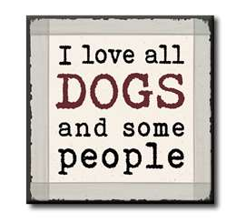 63031 I LOVE ALL DOGS AND SOME PEOPLE - CHUNKIES 4X4
