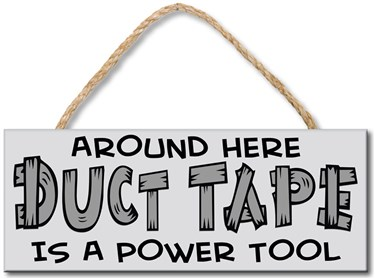 70653 DUCT TAPE IS A POWER TOOL 4X10