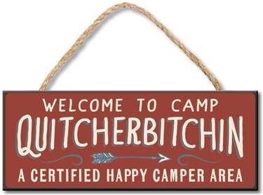 70931 WELCOME TO CAMP QUITCHERBITCHIN 4X10