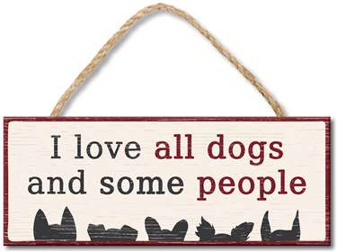 70958 I LOVE ALL DOGS AND SOME PEOPLE -4X10