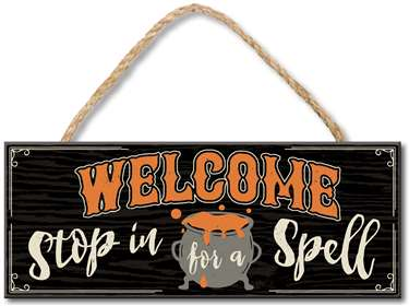 70975 WELCOME STOP IN FOR A SPELL - 4X10