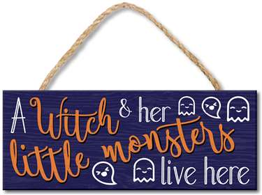 70976 A WITCH & HER LITTLE MONSTERS LIVE HERE - 4X10