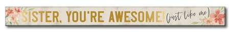 71067 SISTER, YOU'RE AWESOME - FOIL WHITE SKINNIES 1.5X16