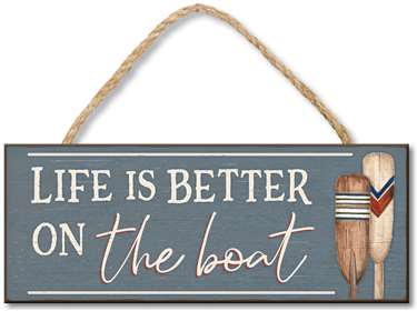 71275 LIFE IS BETTER ON THE BOAT - 4X10