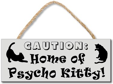 71631 HOME OF A PSYCHO KITTY 4X10