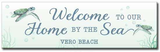 "71979 Welcome to the home by the sea.. - CUSTOM TOWN 6""x 20""x 1/2"""