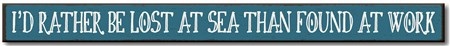 72249 RATHER BE LOST AT SEA SKINNIES 1.5X16