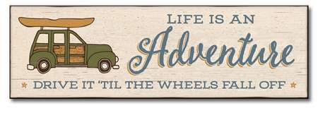 73221 LIFE IS AN ADVENTURE, DRIVE TIL THE WHEELS 5X16