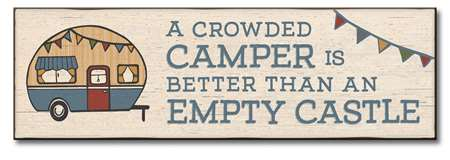 73235 A CROWDED CAMPER IS BETTER 5X16
