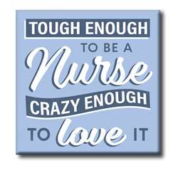 74190 TOUGH ENOUGH TO BE A NURSE - 4X4 BLOCK