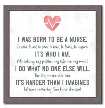 74197 I WAS BORN TO BE A NURSE - 12X12 FRAMED