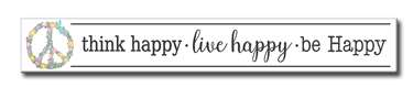 74313 THINK HAPPY-LIVE HAPPY-BE HAPPY - 3X24