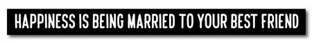 74539 HAPPINESS IS BEING MARRIED - SKINNIES BLACK SPRAY 1.5X16