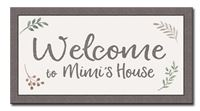 74627 WELCOME TO MIMI'S HOUSE - 8X15 FARMHOUSE FRAME