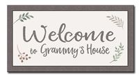 74630 WELCOME TO GRAMMY'S HOUSE - 8X15 FAMRHOUSE FRAME