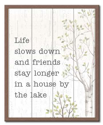 74633 LIFE SLOWS DOWN AND FRIENDS STAY LONGER - FRAME 15X18