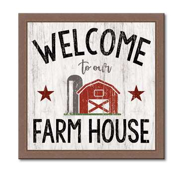 74643 WELCOME TO OUR FARMHOUSE - 12X12 FRAMED