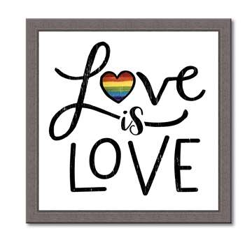 74646 LOVE IS LOVE - 12X12 FRAMED