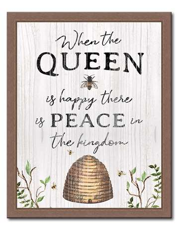 74649 WHEN THE QUEEN IS HAPPY - 12X15 FRAMED