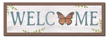 74653 WELCOME WITH MONARCH BUTTERFLY - 8X24
