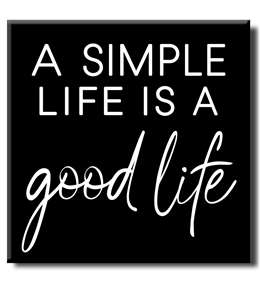 75176 A SIMPLE LIFE IS A GOOD LIFE - 5X5 BLOCK BLACK