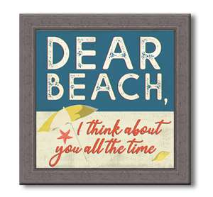 76062 DEAR BEACH, I THINK ABOUT YOU - FARMHOUSE FRAME 7.5X7.5